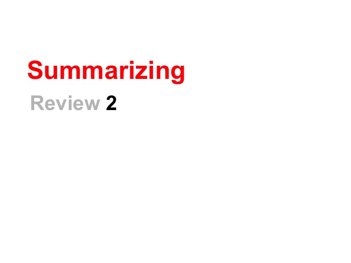 This is a preview image of Summarizing Review Lesson 2. Click on it to enlarge it or view the source file.
